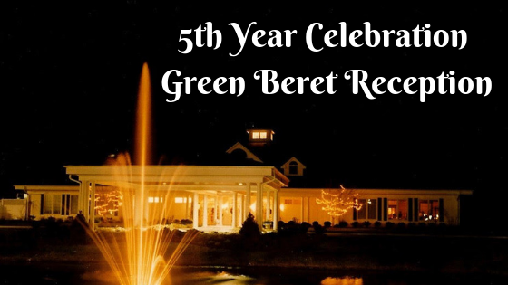 5th Year Celebration Green Beret Reception